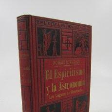 Libros antiguos: EL ESPIRITISMO Y LA ASTRONOMÍA, LUGARES DE ULTRATUMBA, ROBERT M. WATSON, 1922, BARCELONA. 14X18CM. Lote 125377131