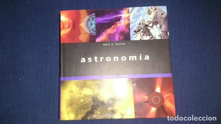 ASTRONOMIA -- MARK A. GARLICK -- BIBIOTECA VISUAL (Libros Antiguos, Raros y Curiosos - Ciencias, Manuales y Oficios - Astronomía)
