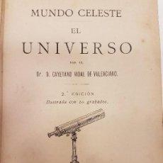 Libros antiguos: MUNDO CELESTE, EL UNIVERSO, (EL CIELO), 1884, ILUSTRADO. Lote 128711575