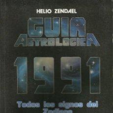 Libros antiguos: GUIA ASTROLOGICA 1991 - TODOS LOS SIGNOS DEL ZODIACO - HELIO ZENDAEL. Lote 128921659