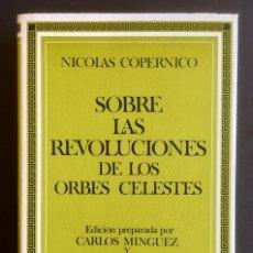 Libros antiguos: SOBRE LAS REVOLUCIONES DE LOS ORBES CELESTES. N. COPERNICO. EDITORA NACIONAL. Lote 129688463
