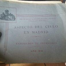 Libros antiguos: LIBRETO DEL ASPECTO DEL CIELO DE MADRID EXPOSICIÓN DE INGENIERÍA AÑO 1919. Lote 130534964
