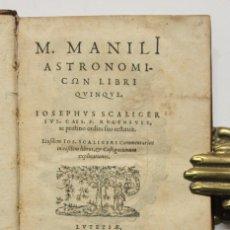 Libros antiguos: M. MANILI ASTRONOMICON LIBRI QUINQUE... EIUSDEM IOS. SCALIGERI COMMENTARIUS IN EOSDEM LIBROS, ET CAS. Lote 109022442