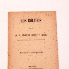 Libros antiguos: FRANCISCO IÑIGUEZ E IÑIGUEZ - LOS BOLIDOS ( METEORITOS ) - PRIMERA EDICION 1896. Lote 136033198