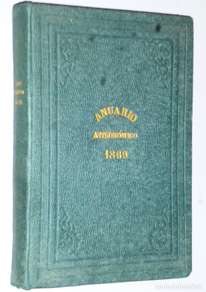 ANUARIO DEL REAL OBSERVATORIO DE MADRID. AÑO IX.- 1869 (Libros Antiguos, Raros y Curiosos - Ciencias, Manuales y Oficios - Astronomía)