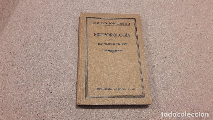 Libros antiguos: METEREOLOGIA... EDITORIAL LABOR....1926... - Foto 1 - 139170226