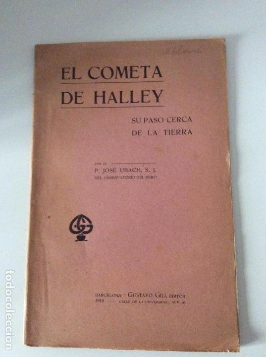 EL COMETA HALLEY SU PASO CERCA DE LA TIERRA JOSÉ UBACH GUSTAVO GILI 1910 (Libros Antiguos, Raros y Curiosos - Ciencias, Manuales y Oficios - Astronomía)