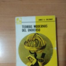 Libros antiguos: TEORÍAS MODERNAS DEL UNIVERSO. JAMES A. COLEMAN. Lote 139874882