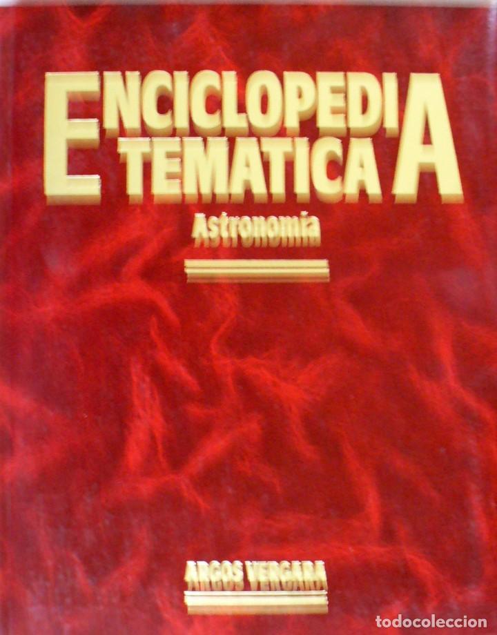 ENCICLOPEDIA TEMATICA-ASTRONOMIA- ARGOS VERGARA (Libros Antiguos, Raros y Curiosos - Ciencias, Manuales y Oficios - Astronomía)