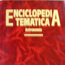 Libros antiguos: ENCICLOPEDIA TEMATICA-ASTRONOMIA- ARGOS VERGARA. Lote 140631110