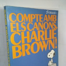 Libros antiguos: COMPTE AMB ELS CANONS, CHARLIE BROWN ! *** CHARLES M. SCHULZ. Lote 101413723
