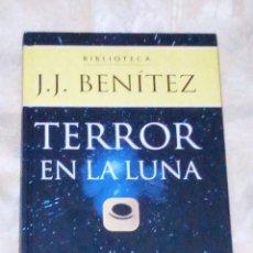 Libros antiguos: VENDO LIBRO DE J.J.BENITEZ (TERROR EN LA LUNA). VER 2ª FOTO EN EL INTERIOR.. Lote 143168042