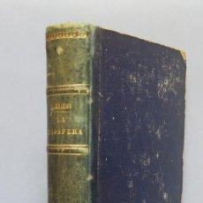 Libros antiguos: 1875.- LA ATMOSFERA. DESCRIPCION DE LOS GRANDES FENOMENOS DE LA NATURALEZA. FLAMMARION. Lote 144383530