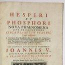 Libros antiguos: HESPERI ET PHOSPHORI NOVA PHAENOMENA SIVE OBSERVATIONES CIRCA PLANETAM VENERIS... - BIANCHINI (BLANC. Lote 142425242