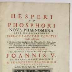 Libros antiguos: HESPERI ET PHOSPHORI NOVA PHAENOMENA SIVE OBSERVATIONES CIRCA PLANETAM VENERIS... 1728, ASTRONOMIA. Lote 142425242