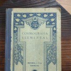 Libros antiguos: COSMOGRAFÍA ELEMENTAL. EDITORIAL F.T.D. 1923. Lote 147375816