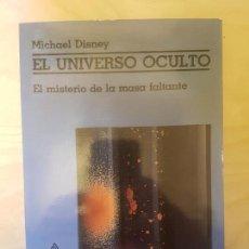 Libros antiguos: EL UNIVERSO OCULTO. MICHAEL DISNEY. EL MISTERIO DE LA MASA FLOTANTE. GEDISA.1986. Lote 148629874