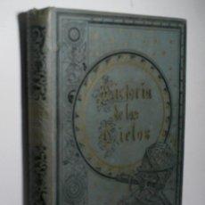 Libros antiguos: LA HISTORIA DE LOS CIELOS. TRATADO POPULAR DE ASTRONOMÍA. STAWELL BALL ROBERTO. Lote 149607122