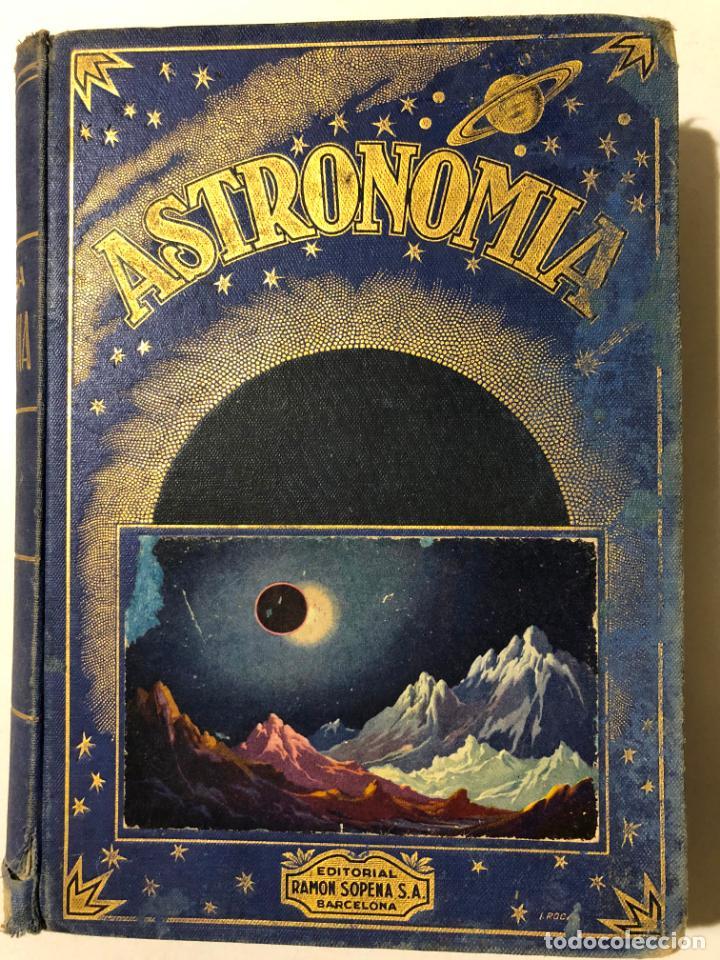 BIBLIOTECA HISPANIA. ASTRONOMÍA. JOSÉ COMAS SOLÁ. BARCELONA 1935. EDITORIAL RAMÓN SOPENA. (Libros Antiguos, Raros y Curiosos - Ciencias, Manuales y Oficios - Astronomía)