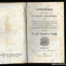 Libros antiguos: ASTRONOMIA PARA TODOS EN DOCE LECCIONES. CIGANAL Y ANGULO, JOSÉ 1829. Lote 152918322
