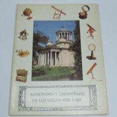 Libros antiguos: LIBRO DE ASTRONOMÍA Y CARTOGRAFÍA DE LOS SIGLOS XVIII Y XIX. - VV.AA. OBSERVATORIO ASTRONÓMICO NACIO. Lote 155092902