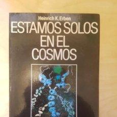 Libros antiguos: ESTAMOS SOLOS EN EL COSMOS. HEINRICH K. ERBEN. PLANETA. 1985. Lote 155234134