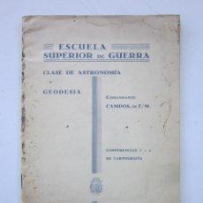 Libros antiguos: ESCUELA SUPERIOR DE GUERRA: CLASE DE ASTRONOMÍA Y GEODESIA: CONFERENCIAS 1935-35. Lote 155896442