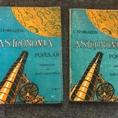 Libros antiguos: ASTRONOMÍA POPULAR MODERNIZADA 2 VOLUMÉNES. CAMILO FLAMMARIÓN. AÑOS 30 BARCELONA. ED.: F. GRANADA. Lote 155975450