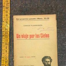 Libros antiguos: UN VIAJE POR LOS CIELOS, CAMILO FLAMMARION - AÑOS 20 O 30. Lote 155997174