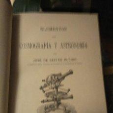 Libros antiguos: CASTRO PULIDO. ELEMENTOS DE COSMOGRAFIA Y ASTRONOMÍA. 1901. Lote 159591962