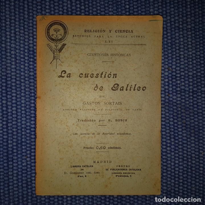 LA CUESTIÓN DE GALILEO (Libros Antiguos, Raros y Curiosos - Ciencias, Manuales y Oficios - Astronomía)