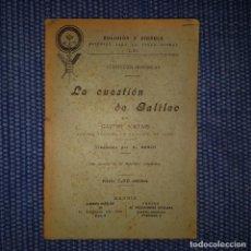 Libros antiguos: LA CUESTIÓN DE GALILEO. Lote 160798338