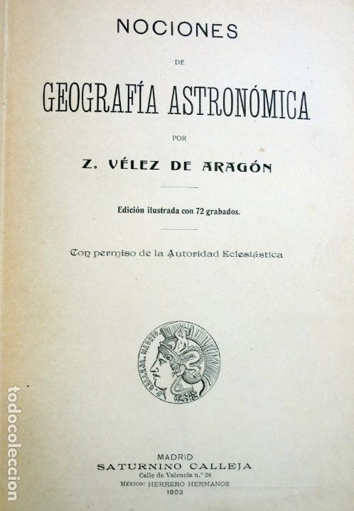 Libros antiguos: NOCIONES de GEOGRAFÍA ASTRONÓMICA. Ed.Saturnino Calleja 1903 - Foto 2 - 165390334