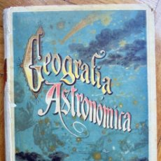 Libros antiguos: NOCIONES DE GEOGRAFÍA ASTRONÓMICA. ED.SATURNINO CALLEJA 1903. Lote 165390334