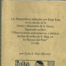 Libros antiguos: LAS MATEMÁTICAS UTILIZADA POR JORGE JUAN, ED. FACSIMIL 1748. Lote 166052818