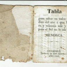 Libros antiguos: TABLA PARA SABER EN TODOS LOS DÍAS DEL AÑO A QUE HORA Y MINUTOS SALE Y SE PONE.... 1848(MENORCA.2.4). Lote 168318956