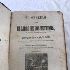 Libros antiguos: EL ORÁCULO Ó SEA EL LIBRO DE LOS DESTINOS , EL CUAL FUÉ PROPIEDAD EXCLUSIVA DEL EMPERADOR NAPOLEON.. Lote 168671188