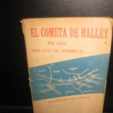 Libros antiguos: EL COMETA DE HALLEY EN 1910. TRAYECTORIA DEL COMETA. LUIS GIL SUMBIELA.. Lote 169653928