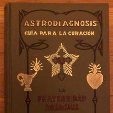 Libros antiguos: L- ASTRODIAGNOSIS. GUÍA PARA LA CURACIÓN. MAX HEINDEL. PRIMERA EDICIÓN. 1931. Lote 171064670