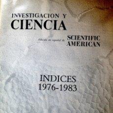 Libros antiguos: REVISTA INVESTIGACIÓN Y CIENCIA. ÍNDICES 1976 - 1983 (NN. 1-87).. Lote 173477064