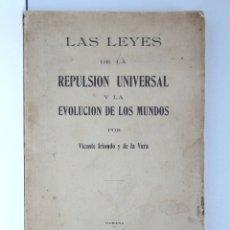 Libros antiguos: LAS LEYES DE LA REPULSIÓN UNIVERSAL Y LA EVOLUCIÓN DE LOS MUNDOS – V. IRIONDO – HABANA 1915. Lote 175552495
