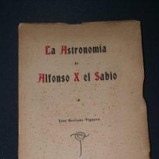 Libros antiguos: LA ASTRONOMIA DE ALFONSO X EL SABIO 1926. Lote 176414857