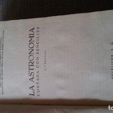 Libros antiguos: LA ASTRONOMIA CONTADA CON SENCILLEZ, IGNACIO PUIG S. Lote 178847090