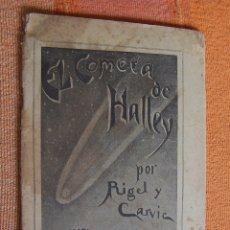 Libros antiguos: EL COMETA DE HALLEY. APARICIÓN DE 1910. CARVIC Y RIGEL. MADRID, 1910.. Lote 178898315