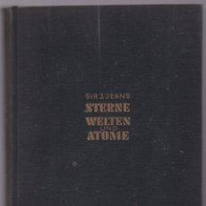Libros antiguos: STERNE WELTEN UND ATOME - ESTRELLAS MUNDIALES Y ÁTOMOS - SIR JAMES JEANS - 1934 - ALEMÁN. Lote 179946026