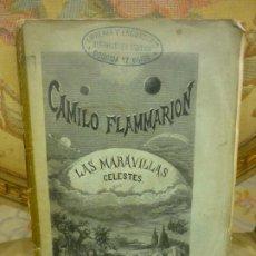 Libros antiguos: LAS MARAVILLAS CELESTES, DE CAMILO FLAMMARION. GASPAR Y ROIG, MADRID, 1.875. MUY ILUSTRADO.. Lote 181603295