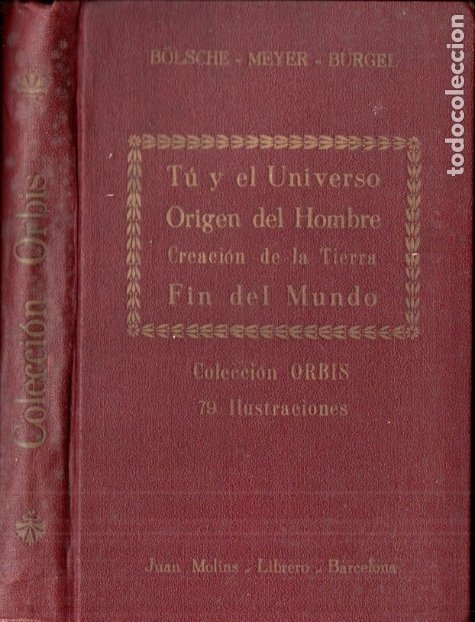 BOLSCHE - MEYER - BURGEL : UNIVERSO, ORIGEN DEL HOMBRE, CREACIÓN DE LA TIERRA, FIN DEL MUNDO (1930) (Libros Antiguos, Raros y Curiosos - Ciencias, Manuales y Oficios - Astronomía)