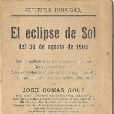 Livros antigos: EL ECLIPSE DE SOL DEL 30 DE AGOSTO DE 1905 ED J. POCH BARCELONA ILUSTRADO. Lote 182972872