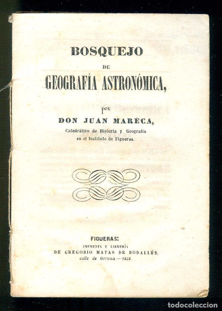 NUMULITE L1102 BOSQUEJO DE GEOGRAFÍA ASTRONÓMICA DON JUAN MARECA FIGUERAS FIGUERES 1854 ASTRONOMIA (Libros Antiguos, Raros y Curiosos - Ciencias, Manuales y Oficios - Astronomía)