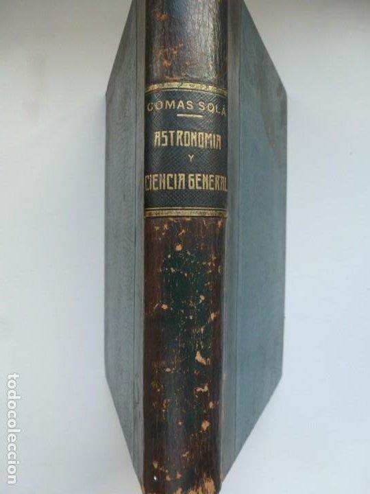ASTRONOMÍA Y CIENCIA GENERAL. JOSÉ COMAS SOLÁ. 1907 (Libros Antiguos, Raros y Curiosos - Ciencias, Manuales y Oficios - Astronomía)